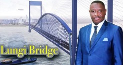 AS PRESIDENT BIO CONTINUES HIS DEVELOPMENTAL TRAJECTORY... LUNGI BRIDGE STARTS NEXT MONTH